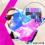 Ad Brown - Something For The Pain album cover
