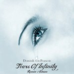 Dominik von Francois - Tears Of Infinity (Remixes) album