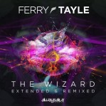 Ferry Tayle - The Wizard Extended & Remixed